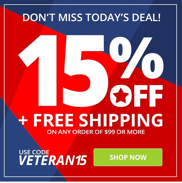Don't Miss Today's Deal! Get 15% Off + Free Shipping On Orders Of $99 Or More! Use Code: VETERAN15
