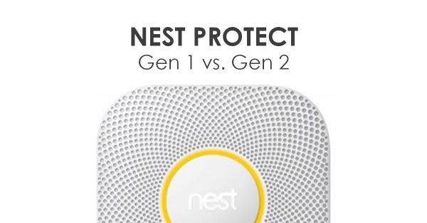 The Sibling Rivalry of Nest Protect: Gen 1 vs Gen 2