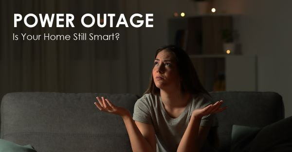 Is Your Home Still Smart When The Power Goes Out?
