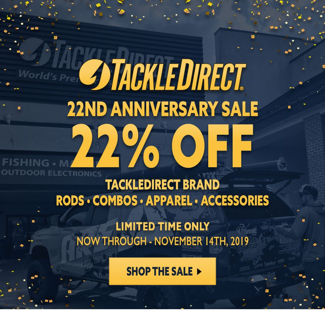 22nd Anniversary Sale - 22% OFF TackleDirect Rods, Combos, Apparel, and Accessories!