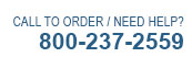 Call To Order or Need Help: 800.571.5245