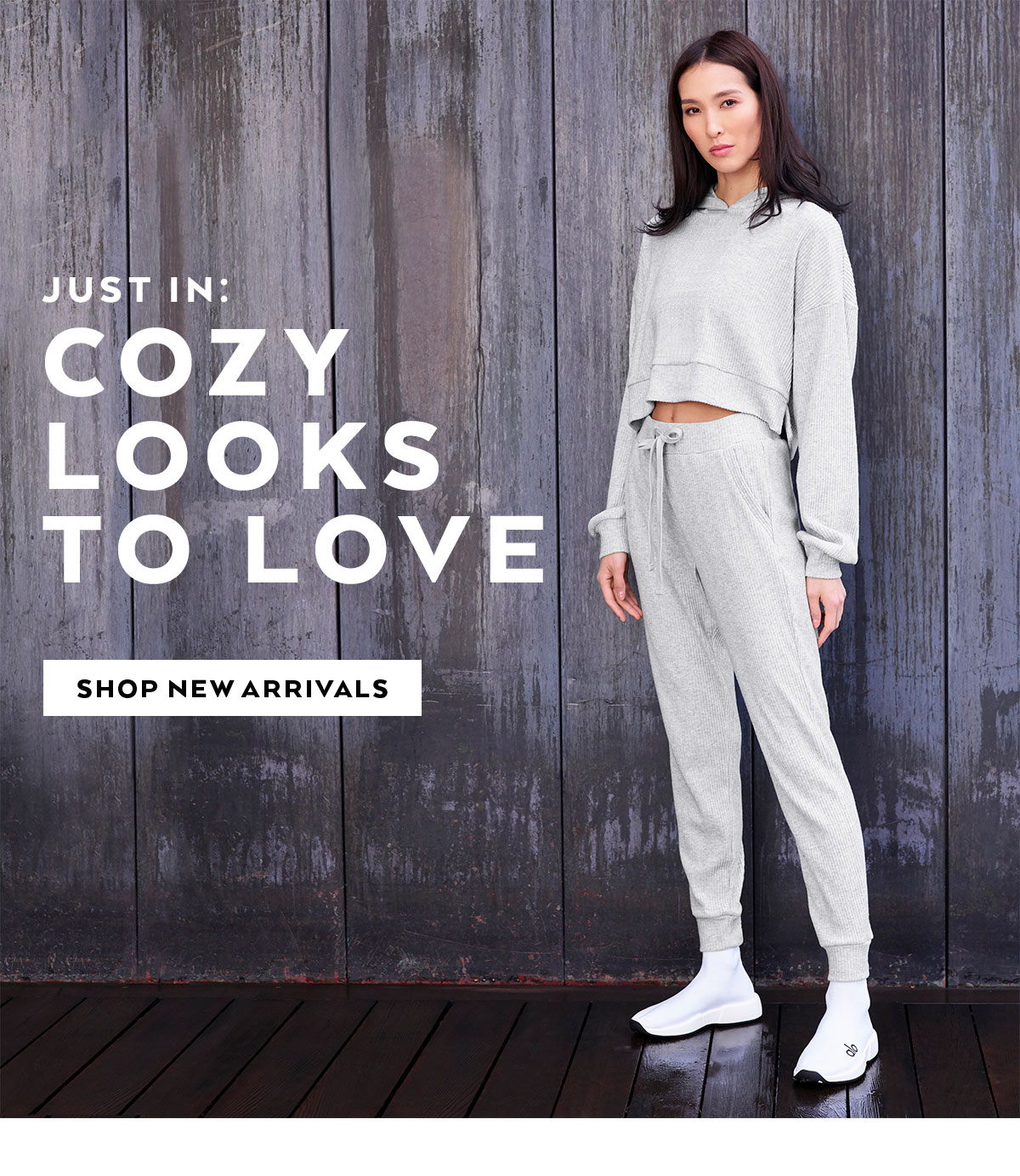 JUST IN. COZY LOOKS TO LOVE. SHOP NEW ARRIVALS