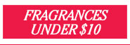 Frangrances Under $10 - Shop Now! >>