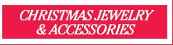 Christmas Jewelry & Accessories - Shop Now! >>