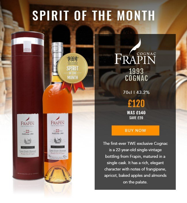 SPIRIT OF THE MONTH  Cognac Frapin 1993 Single Vintage The Whisky Exchange Exclusive 70cl | 43.2%  £120 (was £140) save £20  BUY NOW: https://www.thewhiskyexchange.com/feature/spiritofthemonth  The first-ever TWE exclusive Cognac is a 22-year-old single-vintage bottling from Frapin, matured in a single cask. It has a rich, elegant character with notes of frangipane, apricot, baked apples and almonds on the palate.