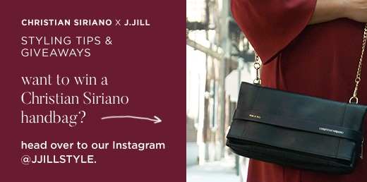 Want to win a Christian Siriano handbag? Head over to our Instagram @JJILLSTYLE. »