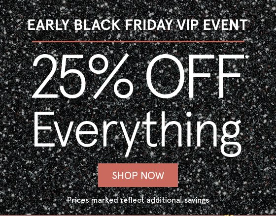 Early Black Friday Sale >