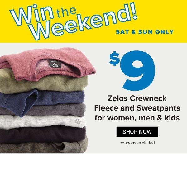 Win the Weekend! Sat & Sun Only - $9 ZELOS Crewneck Fleece and Sweatpants for women, men & kids - Shop Now