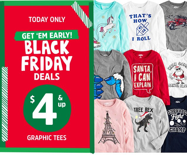 TODAY ONLY | GET 'EM EARLY! BLACK FRIDAY DEALS | $4 & up GRAPHIC TEES