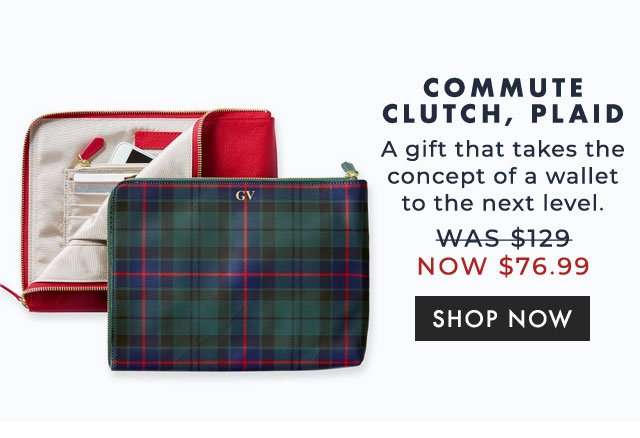 COMMUTE CLUTCH, PLAID - A gift that takes the concept of a wallet to the next level. - was $129 now $76.99 - SHOP NOW