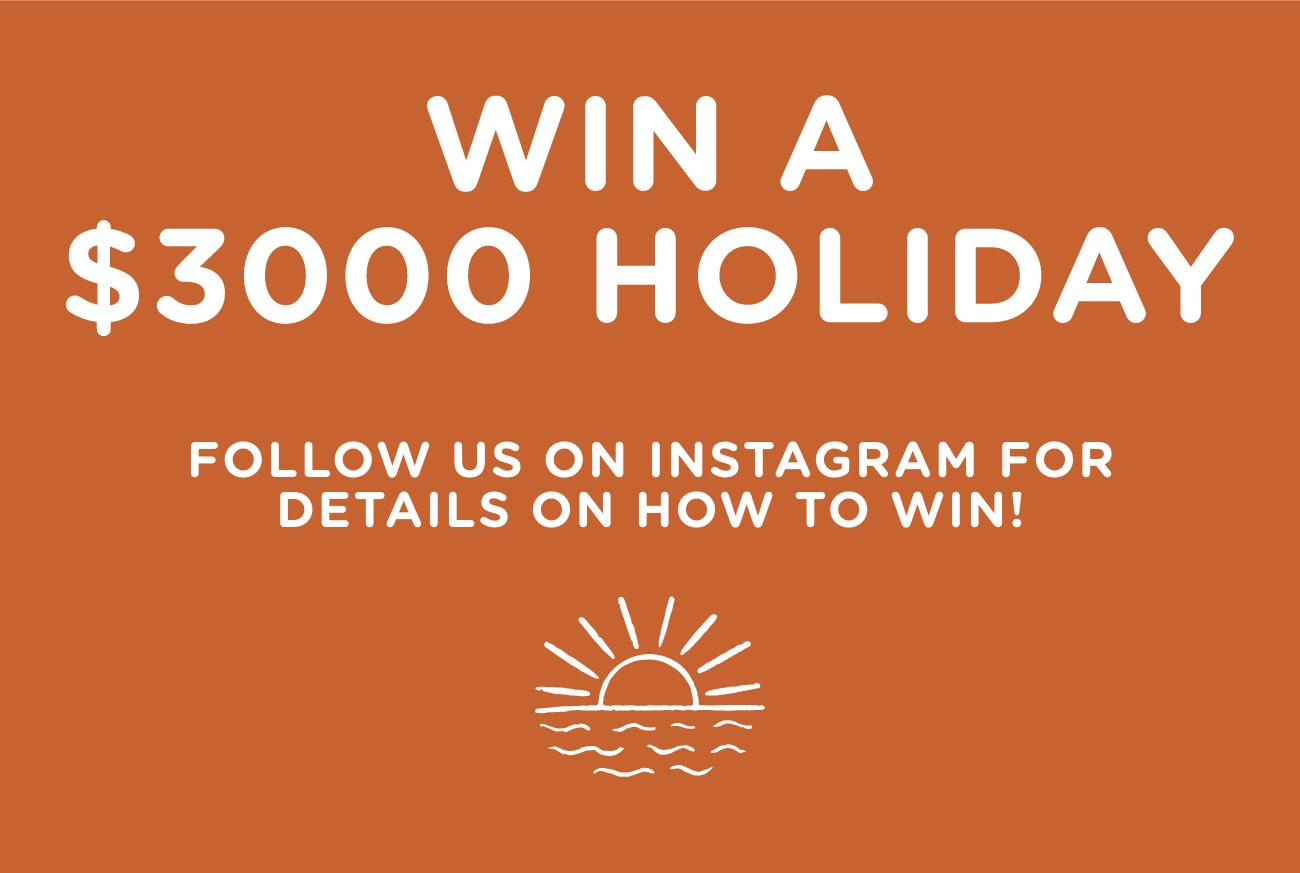 WIN A $3000 Holiday!