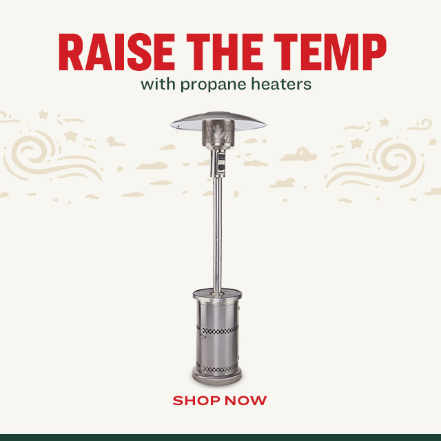 Raise the Temps with Propane Heaters