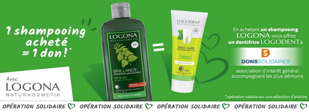 Offre Logona, 1 shampooing acheté 1 dentifrice logodent offret à un organisme solidaire !