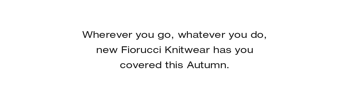 Fiorucci Knitwear has you covered this autumn.