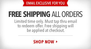 Email Exclusive For You - Free Shipping Limited Time Only - Must click thru email to redeem offer. Free shipping will be applied at checkout.