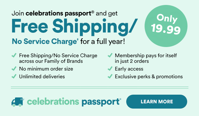 Want Free Shipping/No Service Charge* All Year? Join Celebrations Passport(r) Now