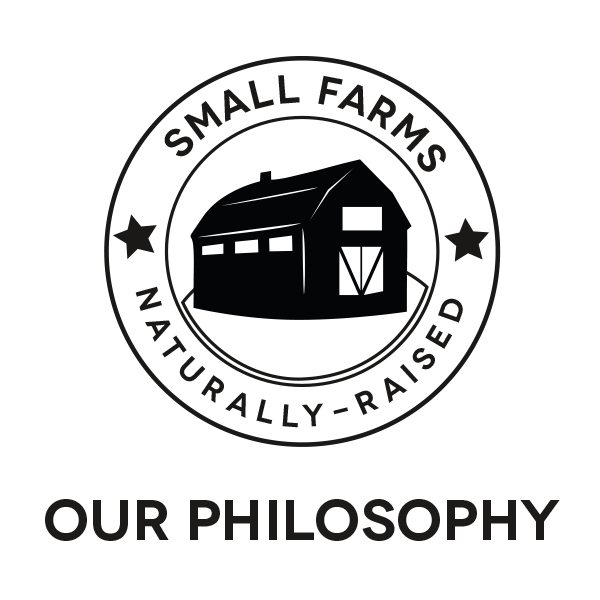 Our Philosophy: Small Farms. Naturally-Raised.