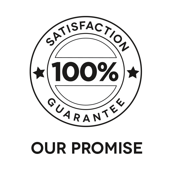 Our Promise: 100% Satisfaction Guarantee
