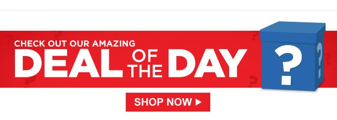 CHECK OUT OUR AMAZING DEAL OF THE DAY