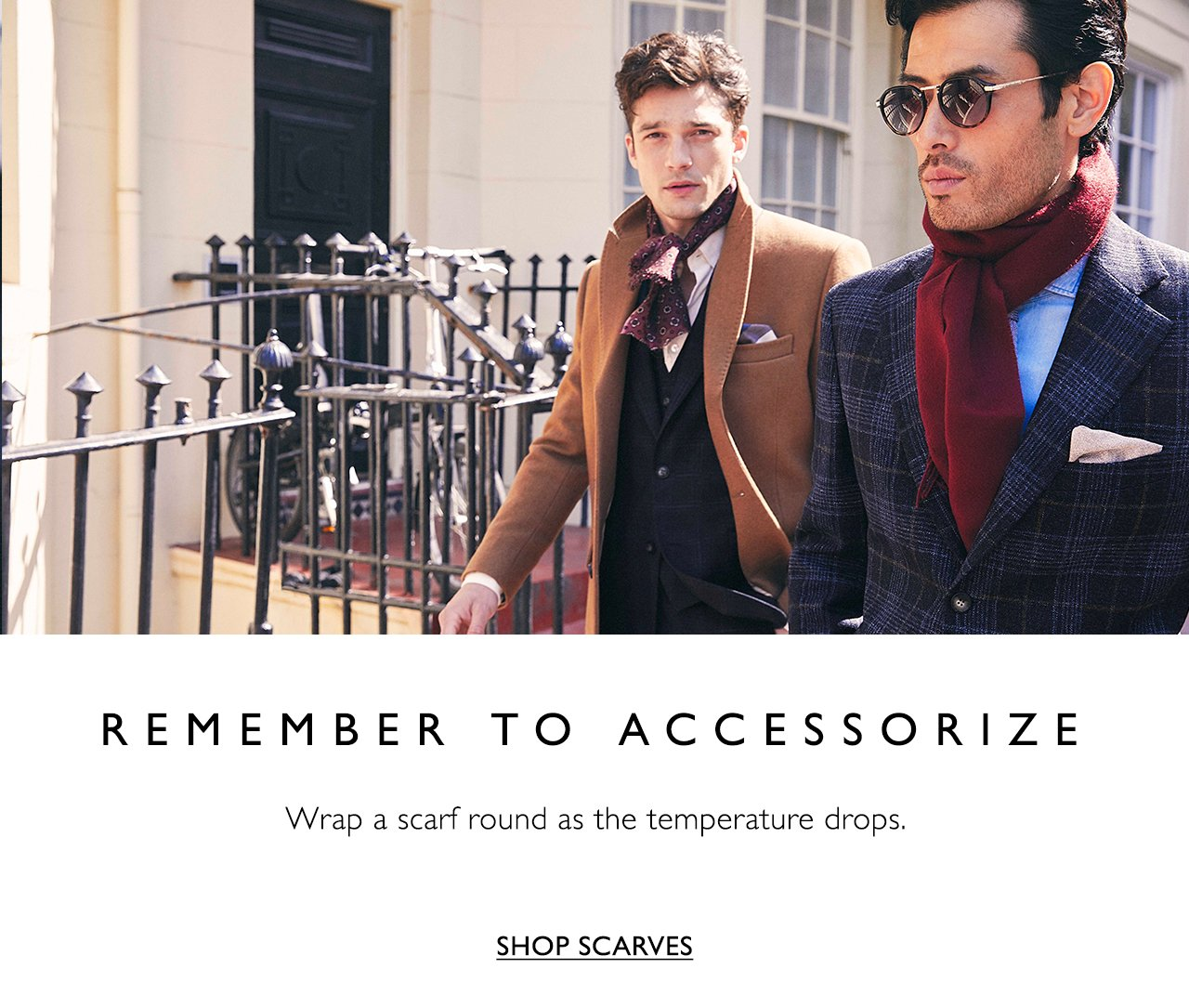 Remember to accessorize. Wrap a scarf round as the temperature drops. Shop scarves.
