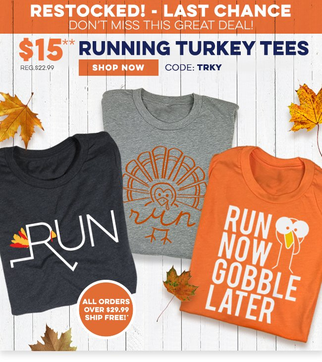 $15 Running Turkey Tees - Use Code TRKY