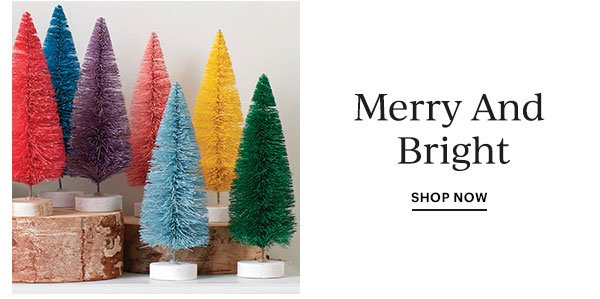 Merry And Bright   SHOP NOW