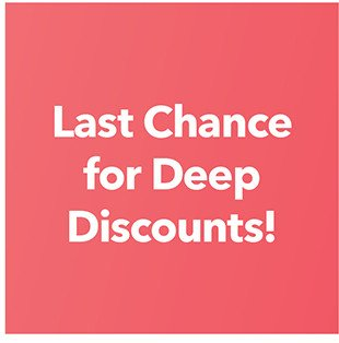 Last Chance for Deep Discounts! Shop Clearance