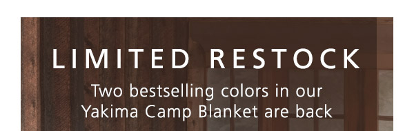 LIMITED RESTOCK  |  Two bestselling colors in our Yakima Camp Blanket are back