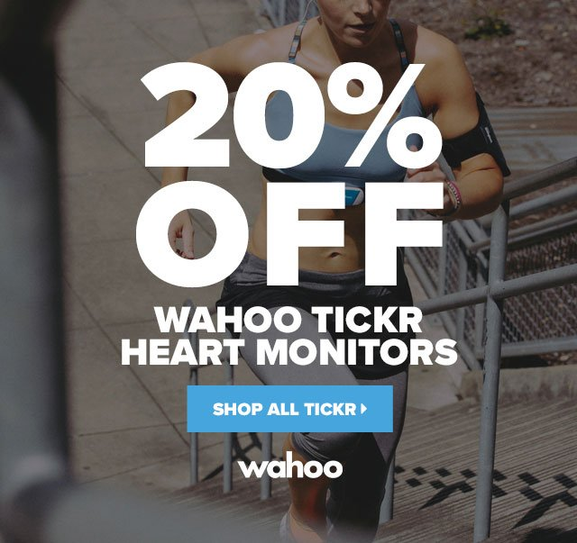 20% off all Wahoo Tickr