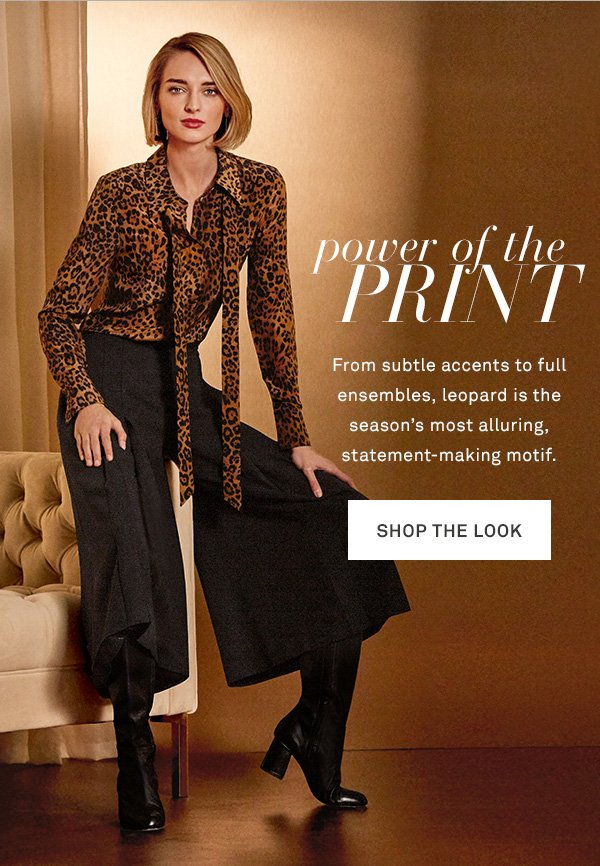 Power of the Print - From subtle accents to full ensembles, leopard is the season's most alluring, statement-making motif. - [SHOP THE LOOK]