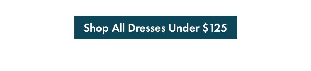 Shop All Dresses under 125