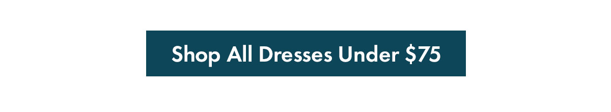 Dresses Under 75