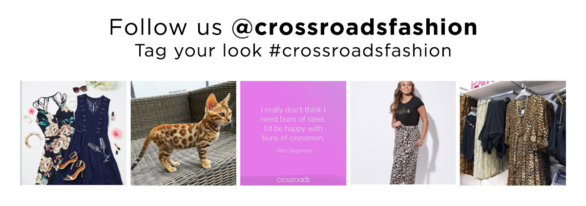 Follow us on instagram @crossroadsfashion