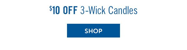 $10 Off 3-Wick Candles - SHOP