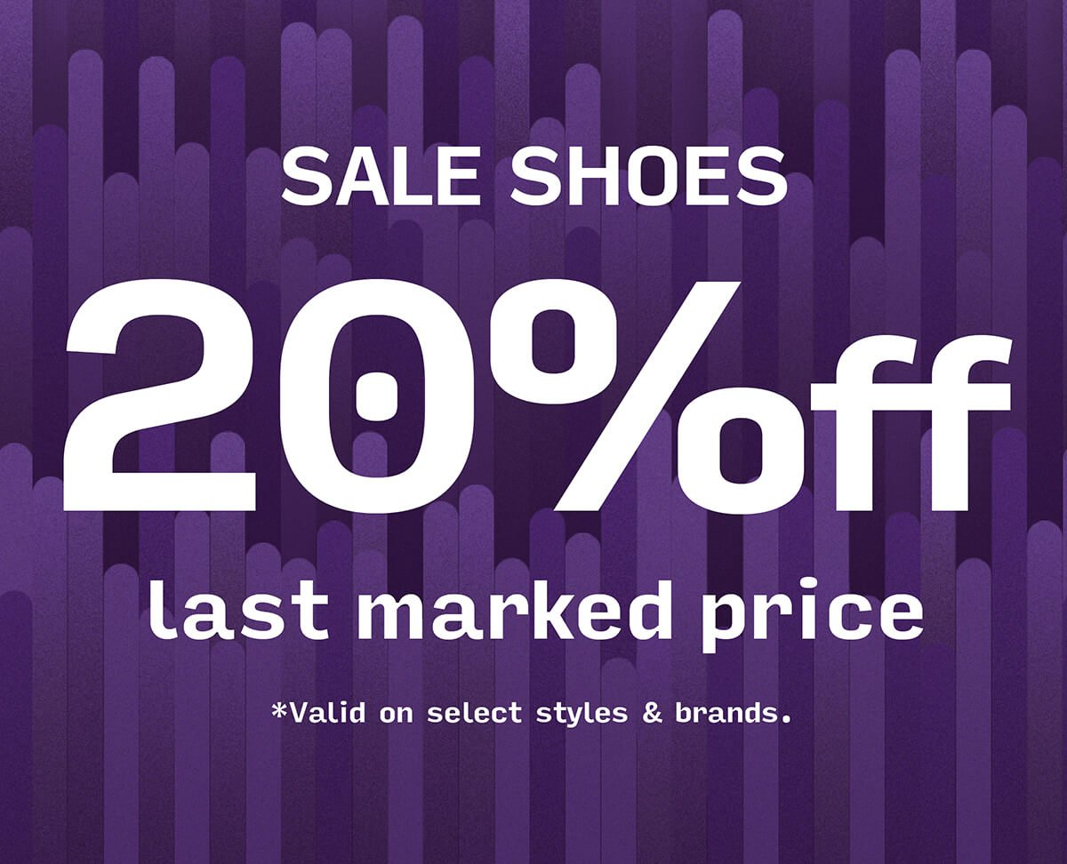 SALE SHOES - UP TO 20% OFF LAST MARKED PRICE - SHOP NOW