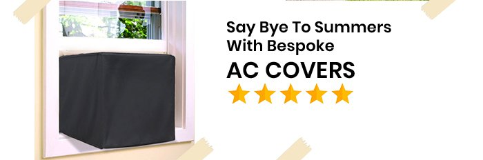 Say Bye To Summers With Bespoke AC COVERS