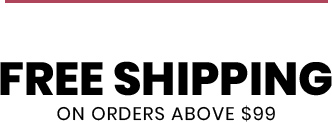 FREE SHIPPING ON ORDERS ABOVE $99