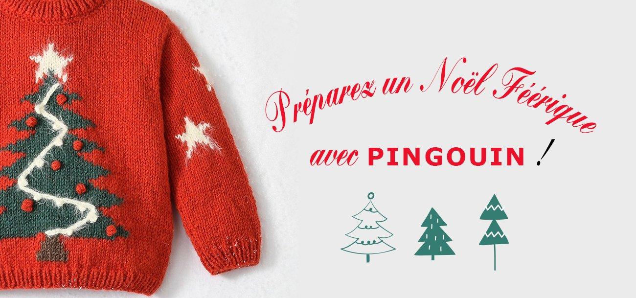 Préparez un Noël féérique avec Pingouin !