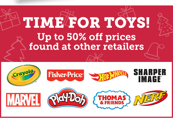 TIME FOR TOYS! | Up to 50% off prices found at other retailers
