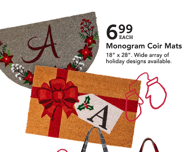 6.99 EACH | Monogram Coir Mats | 18 inch x 28 inch. Wide array of holiday designs available.
