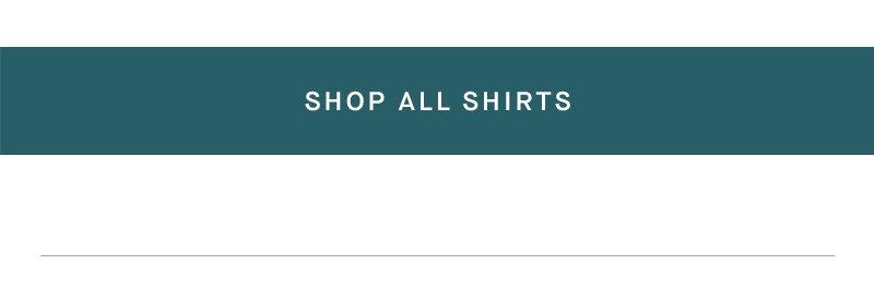 Shop Mens Woven Shirts   Footer CTA