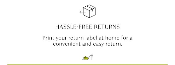 Hassle Free Returns - Print your return label at home