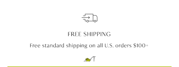 Free Shipping on all U.S. orders $100+