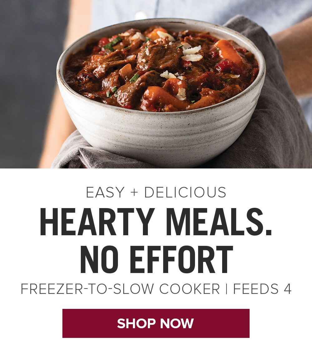 Easy + Delicious Hearty Meals. No Effort - FREEZER-TO-SLOW COOKER  |  FEEDS 4 || SHOP NOW