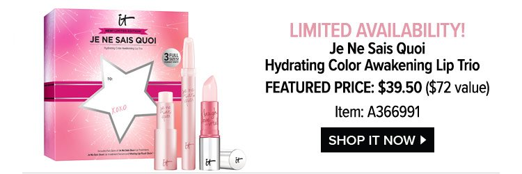 LIMITED AVAILABILITY! - Je Ne Sais Quoi Hydrating Color Awakening Lip Trio - FEATURED PRICE: $39.50 - $72 value - Item: A366991 - SHOP IT NOW >