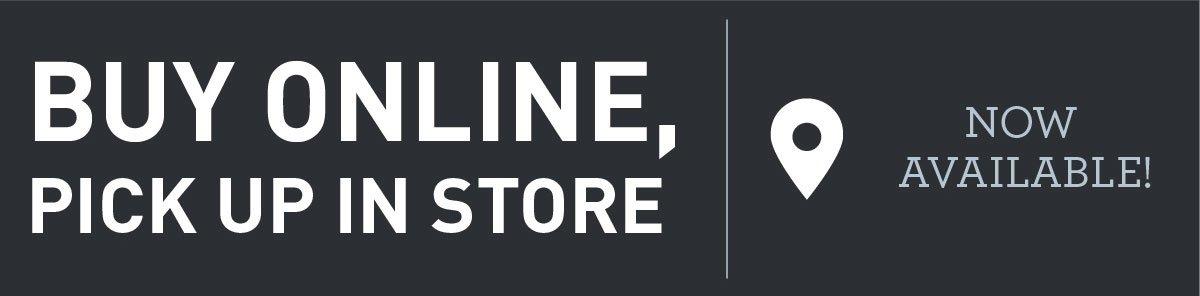 Buy Online, Pick Up In Store