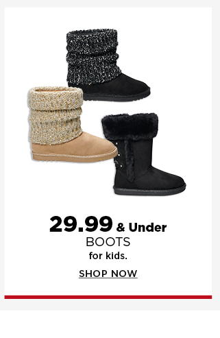 $29.99 and under boots for kids.  shop now.