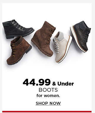 $44.99 and under boots for women.  shop now.