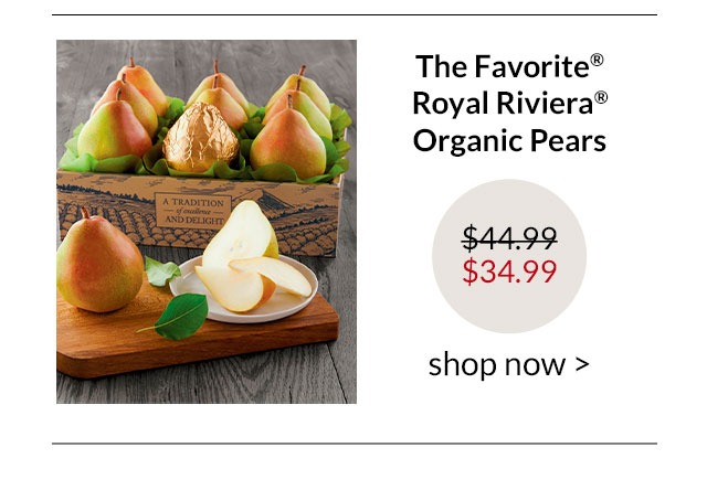 The Favorite® Royal Riviera® Organic Pears