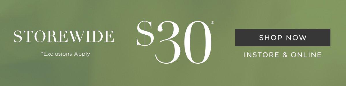 $30 Storewide Starts Now! | Instore & Online
